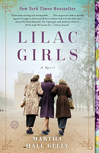 Lilac Girls: A Novel [Martha Hall Kelly] (Tapa Blanda)