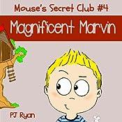 Mouse's Secret Club #4: Magnificent Marvin | PJ Ryan