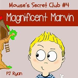 Mouse's Secret Club #4: Magnificent Marvin Audiobook