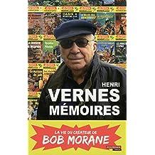 Mémoires (Henri Vernes): La vie du créateur de Bob Morane
