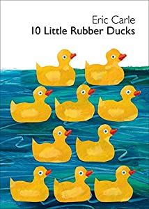 10 Little Rubber Ducks Board Book (World of Eric Carle)