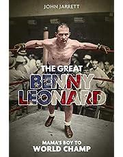 The Great Benny Leonard: Mama's Boy to World Champ