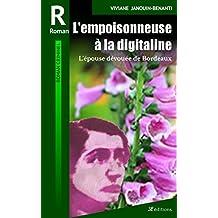 L'empoisonneuse à la digitaline: L'épouse dévouée de Bordeaux (Romans criminels t. 2) (French Edition)