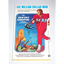 Solid Gold Kidnapping (The Six Million Dollar Man, No. 2)
