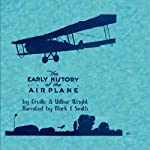 Early History of the Airplane | Oriville Wright,Wilbur Wright