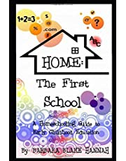 Home The First School: A Home-Schooling Guide To Early Childhood Education