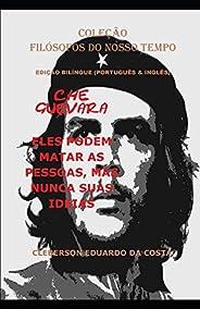 Che Guevara. Eles Podem Matar as Pessoas, Mas Nunca Suas Ideias - Português e Inglês - Edição Bilíngue