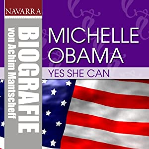 Michelle Obama. Yes she can Hörbuch