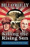 Killing the Rising Sun: How America Vanquished World War II Japan (Bill O'Reilly's Killing Series)
