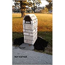 Basic Guide to Building a Stone Mailbox: Do it Yourself