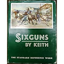 Sixguns by Keith. The Standard Reference Work.