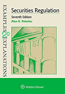 Examples & Explanations for Securities Regulation (Examples & Explanations Series)