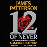 12th of Never | James Patterson,Maxine Paetro