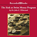 The Sink or Swim Money Program: A 6-Step Plan for Teaching Your Teens Financial Responsibility | John Whitcomb