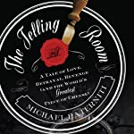 The Telling Room: A Tale of Love, Betrayal, Revenge, and the World's Greatest Piece of Cheese   Michael Paterniti