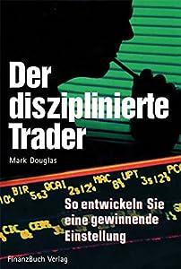 Der disziplinierte Trader (German Edition)