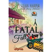 A Fatal Fall: A Senoia Cozy Mystery