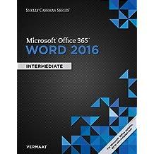 Shelly Cashman Series® Microsoft® Office 365 & Word 2016: Intermediate