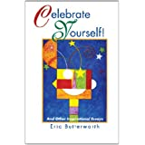 Celebrate Yourself!: And Other Inspirational Essays by Eric Butterworth (2004-09-15)