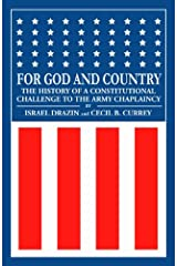 For God and Country: The History of a Constitutional Challenge to the Army Chaplaincy Hardcover