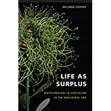 Life as Surplus: Biotechnology and Capitalism in the Neoliberal Era (In Vivo: The Cultural Mediations of Biomedical Science)