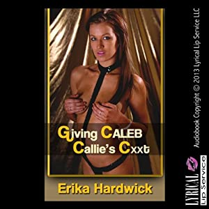 Giving Caleb Callie's C--t Audiobook