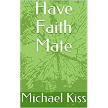 Have Faith Mate (English Edition)