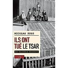 Ils ont tué le tsar: Les bourreaux racontent (DOCUMENT/HISTOI) (French Edition)