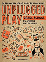 Unplugged Play: Grade School: 216 Activities & Games for Ages