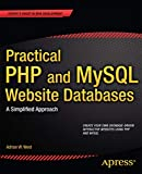 Practical PHP and MySQL Website Databases: A