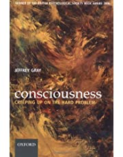 Consciousness: Creeping up on the hard problem