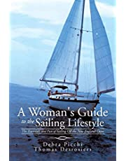 A Woman's Guide to the Sailing Lifestyle: The Essentials and Fun of Sailing Off the New England Coast