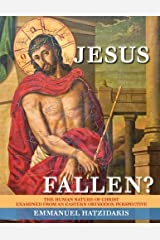 Jesus: Fallen? The Human Nature of Christ Examined from an Eastern Orthodox Perspective by Emmanuel Hatzidakis (2013-05-03) Paperback