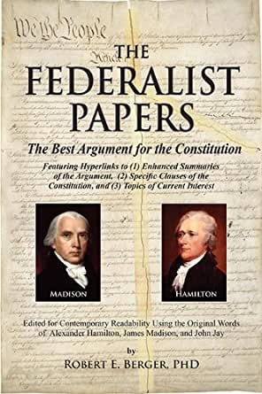 Federalist Papers: The Best Argument for the Constitution