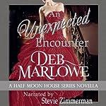 An Unexpected Encounter: Half Moon House Novella 1 (Half Moon House Series)   Deb Marlowe