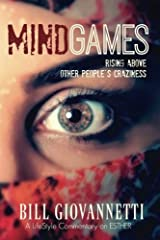 MindGames: Rising Above Other People's Craziness (A LifeStyle Commentary) (Volume 1) Paperback