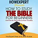 How to Study the Bible for Beginners Audiobook by  HowExpert Press, Jane Rodda Narrated by Randy Whitlow