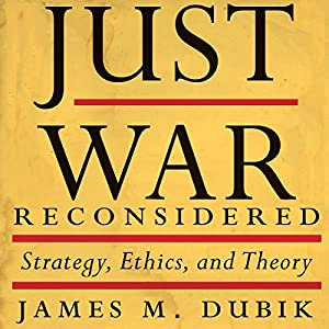 Just War Reconsidered Audiobook