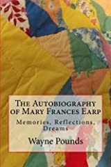 The Autobiography of Mary Frances Earp: Memories, Reflections, Dreams Paperback