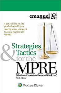 Strategies & Tactics for the MPRE: (Multistate Professional Responsibility Exam) (Bar Review Series)