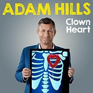 Adam Hills: Clown Heart - Live Performance