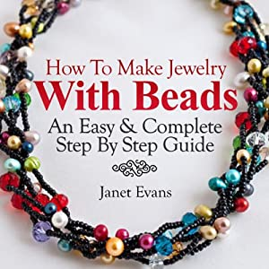 How To Make Jewelry With Beads Audiobook