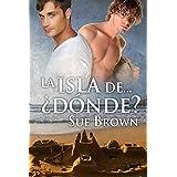 La isla de… ¿dónde? (Historias de la isla nº 1) (Spanish Edition)