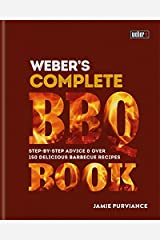 Weber's Complete BBQ Book: Step-by-step advice and over 150 delicious barbecue recipes Hardcover