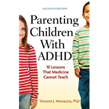 Parenting Children With ADHD: 10 Lessons That Medicine Cannot Teach, Second Edition (LifeTools: Books for the General Public)