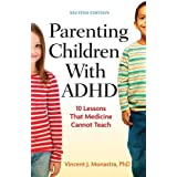 Parenting Children With ADHD: 10 Lessons That Medicine Cannot Teach, Second Edition