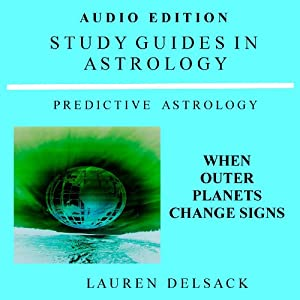 Predictive Astrology: When Outer Planets Change Signs Audiobook