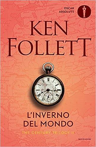 L Inverno Del Mondo Italian Edition Follett Ken 9788804666882 Amazon Com Books