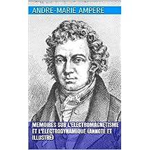 Memoires sur l'electromagnetisme et l'electrodynamique (Annoté et illustré) (French Edition)