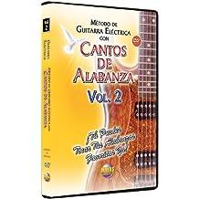 Metodo Con Cantos Alabanza -- Guitarra Electrica 2: Tu Puedes Tocar Tus Alabanzas Favoritas